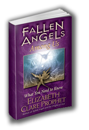 Fallen Angels Among Us by Elizabeth Clare Prophet - What you need to know
